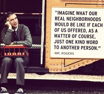 imagine-what-our-real-neighborhoods-would-be-like-mr-rogers-quotes-sayings-pictures